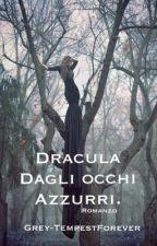 Dracula dagli occhi azzurri by Grey-TempestForever