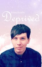 Deprived /// (Phan AU) by KelseyKundtz