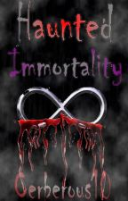 Haunted Immortality by Cerberous10