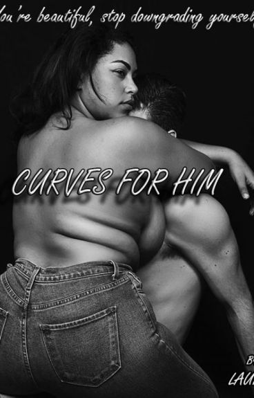 Curves For Him(An Emmett Cullen Love Story)(on Hold)