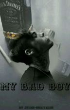 My Bad Boy. by Jeune-Ecrivaine
