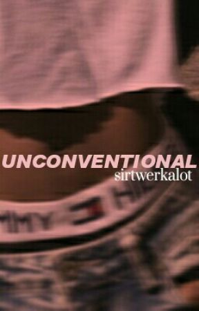 Unconventional // z.m. by sirtwerkalot