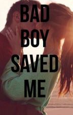 Bad boy saved me by lillimay2