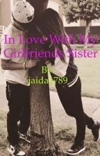 In Love With My Girlfriends Sister by Jaida1789