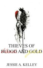 Thieves of Blood and Gold by RewriteWicked