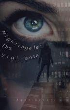 Nightingale: The Vigilante || EDITING by -AgentSecor-