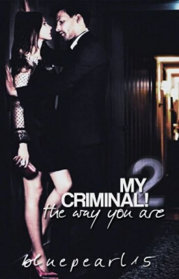 My Criminal! II. The Way You Are