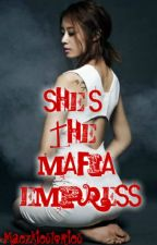 She's the MAFIA EMPRESS by maezkiestories
