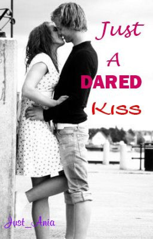 Just A Dared Kiss by Just_Ania