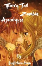 Fairy Tail Zombie Apocalypse  by fanfiction-lover
