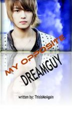 MY OPPOSITE DREAMGUY by thisismeagain