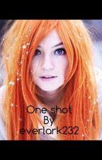 One Shot by Everlark232