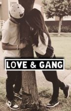 Love & Gang by UneBelleVieFictive