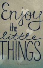 Enjoy the Little things. by Margonar