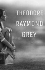 Theodore Raymond Grey. by Salypimienta1