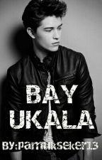 bay ukala by pamukseker13