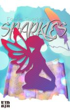SPARKLES (One-Shot Stories) by Faerie_Sparkles