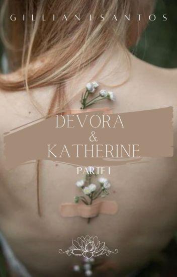 Devora & Katherine [ Parte I ]