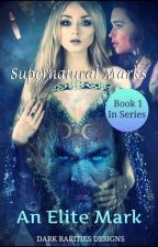 Supernatural Marks Book 1 (Completed/unedited) by AnonymousMarie85