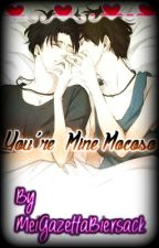 You're mine mocoso (levi x eren) by MeiGazettaBiersack