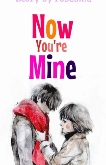 Now You're Mine