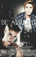 be alright| j.b by morganthesizzler