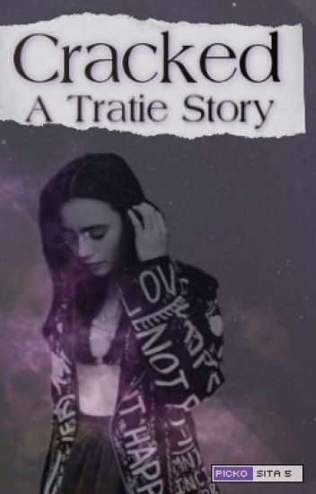 Cracked: A Tratie Story