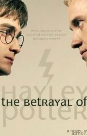 The Betrayal of Hayley Potter {UNDER MAJOR REVISION} by aim07734