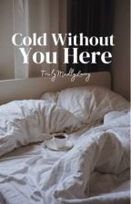 Cold Without You Here (Larry One Shot) ✔ by TrulyMadlyLarry