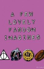 A few lovely fandom imagines by BakerStreetBaggins