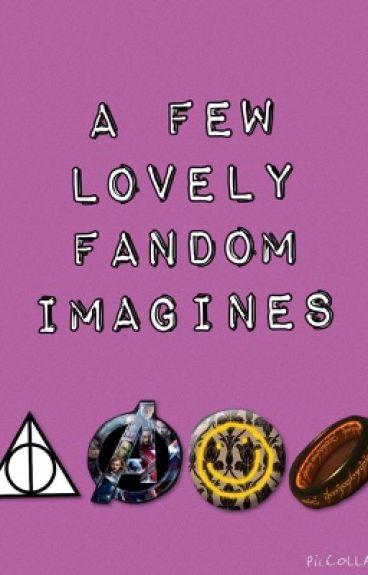 A few lovely fandom imagines
