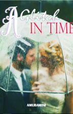 A Glitch in Time by Amubamini