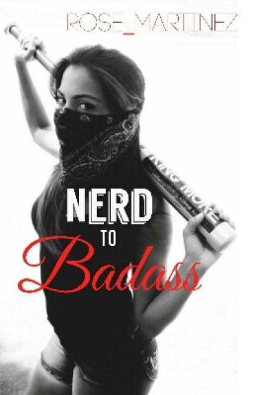 Nerd to Badass