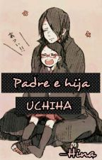 Padre e hija Uchiha-  [BoruSara] by Hin_Do