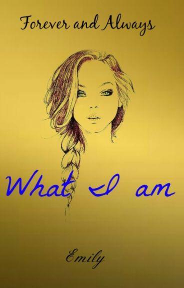 What I am (Book 2)