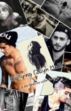 Bullying (Zayn Malik) √√ by xMyLifesx