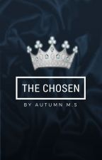 The Chosen *UNDERGOING EDITING* by fourtris_everlark46