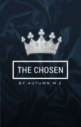 The Chosen by DesireToShine