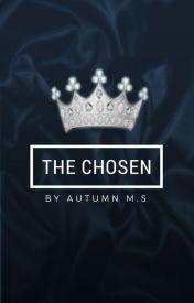 The Chosen by fourtris_everlark46