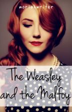 The Weasley and the Malfoy by moriahwriter