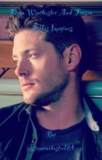 Dean winchester and Jensen Ackles Imagines by TRAP_JESSE