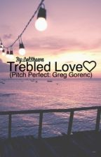 Trebled Love // Pitch Perfect by LolShawn