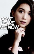 Don't Leave Me Now | Reyton by rowanxpeyton