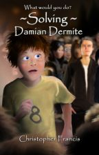 Solving Damian Dermite by ChrisFrancis8