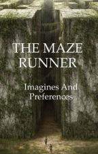 The Maze Runner Imagines and Preferences by tmrqueen