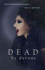 Dead | Jasper Hale | Book 2 by devoue