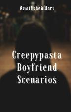 ⊗Creepypasta Boyfriend Scenarios⊗ by NathanJoshuaPrescott