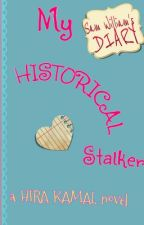 My Historical Stalker by hkzaidi