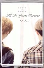 I'll be yours forever by Han_Hyun_Ae