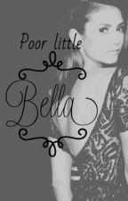 Poor Little Bella by immaqueenbish